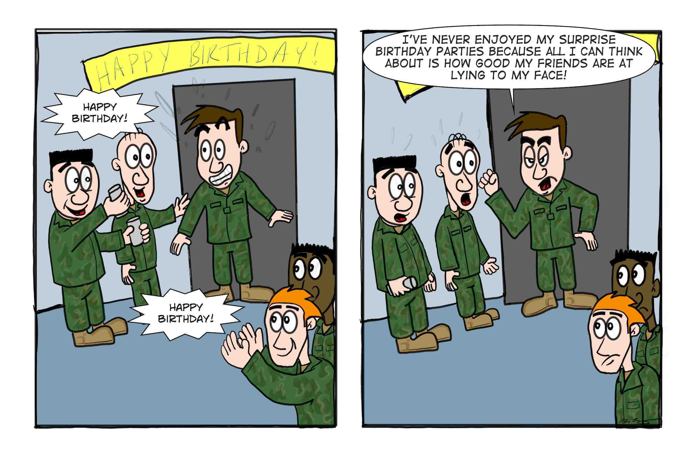 Army surprise parties suck and reveal that your friends lie.