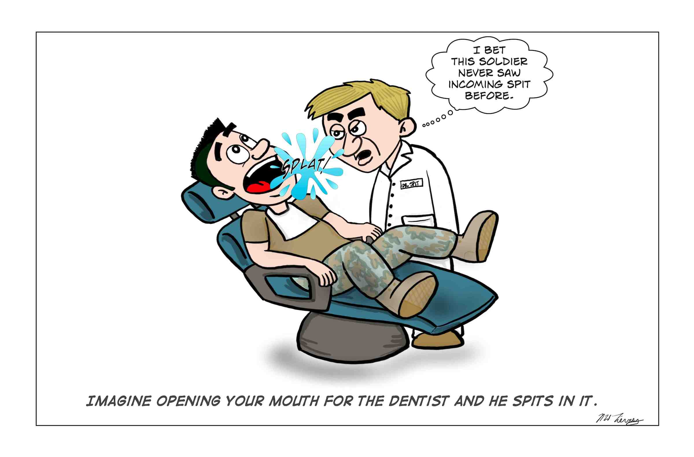 An Army dentist spits in the soldiers mouth.