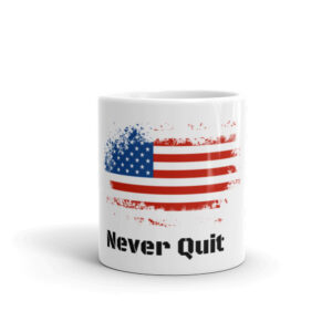 Patriotic American flag coffee cup titled never quit.