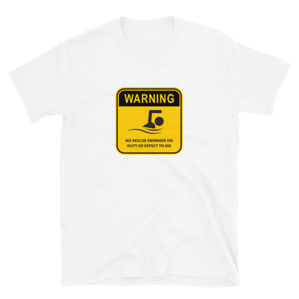 Warning no rescue swimmer on duty white t-shirt.