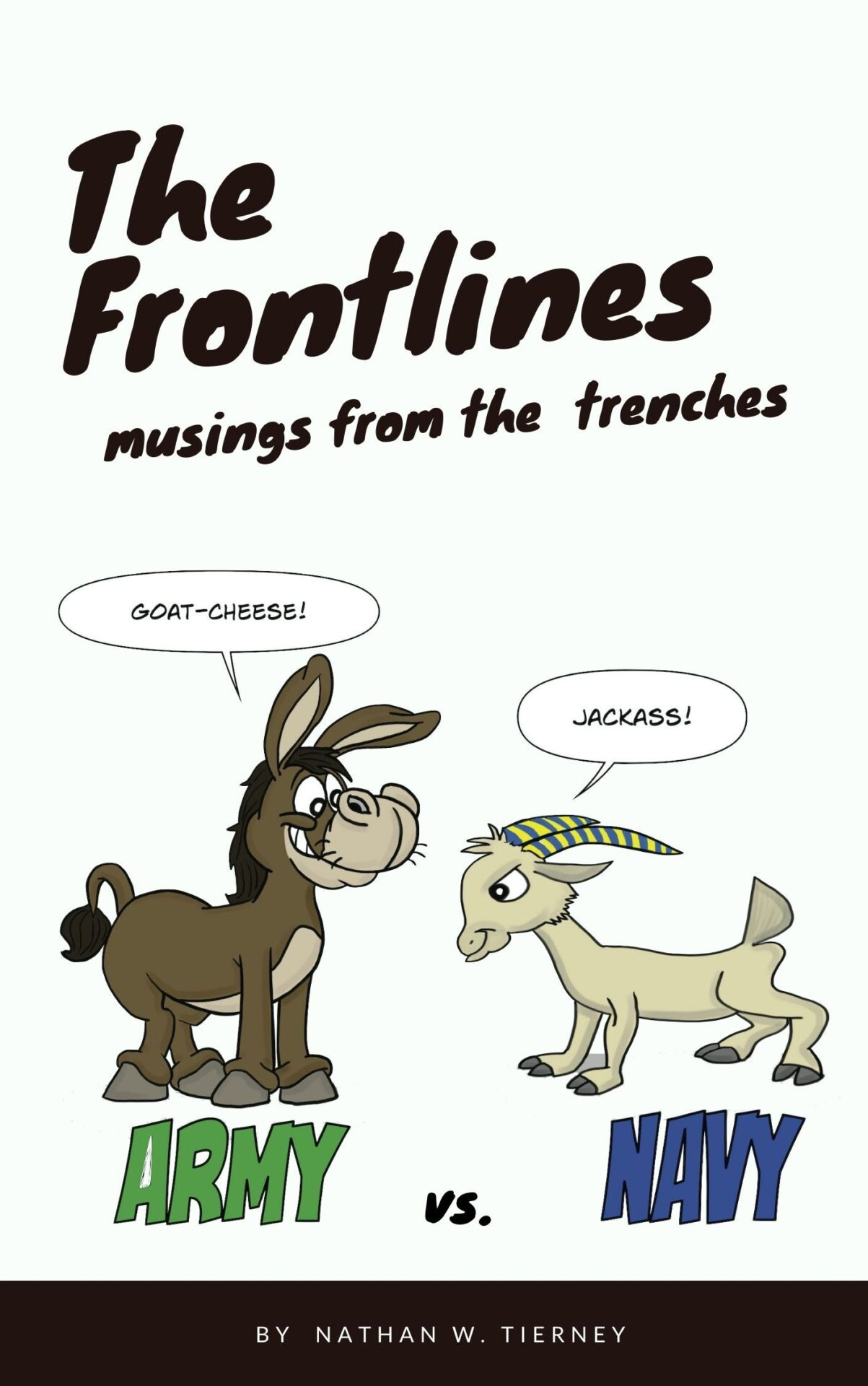 The Frontlines comic book is humorous musings of life in the Army and Navy.