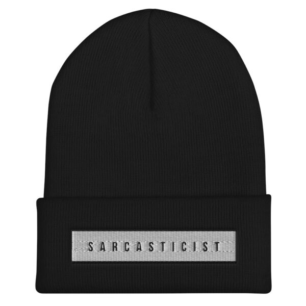 Sarcasticist black beanie cap for those that love sarcasm and want to stay warm.