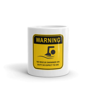 Swim at your own risk and maybe die if there is not a rescue swimmer nearby. Front side view of coffee cup