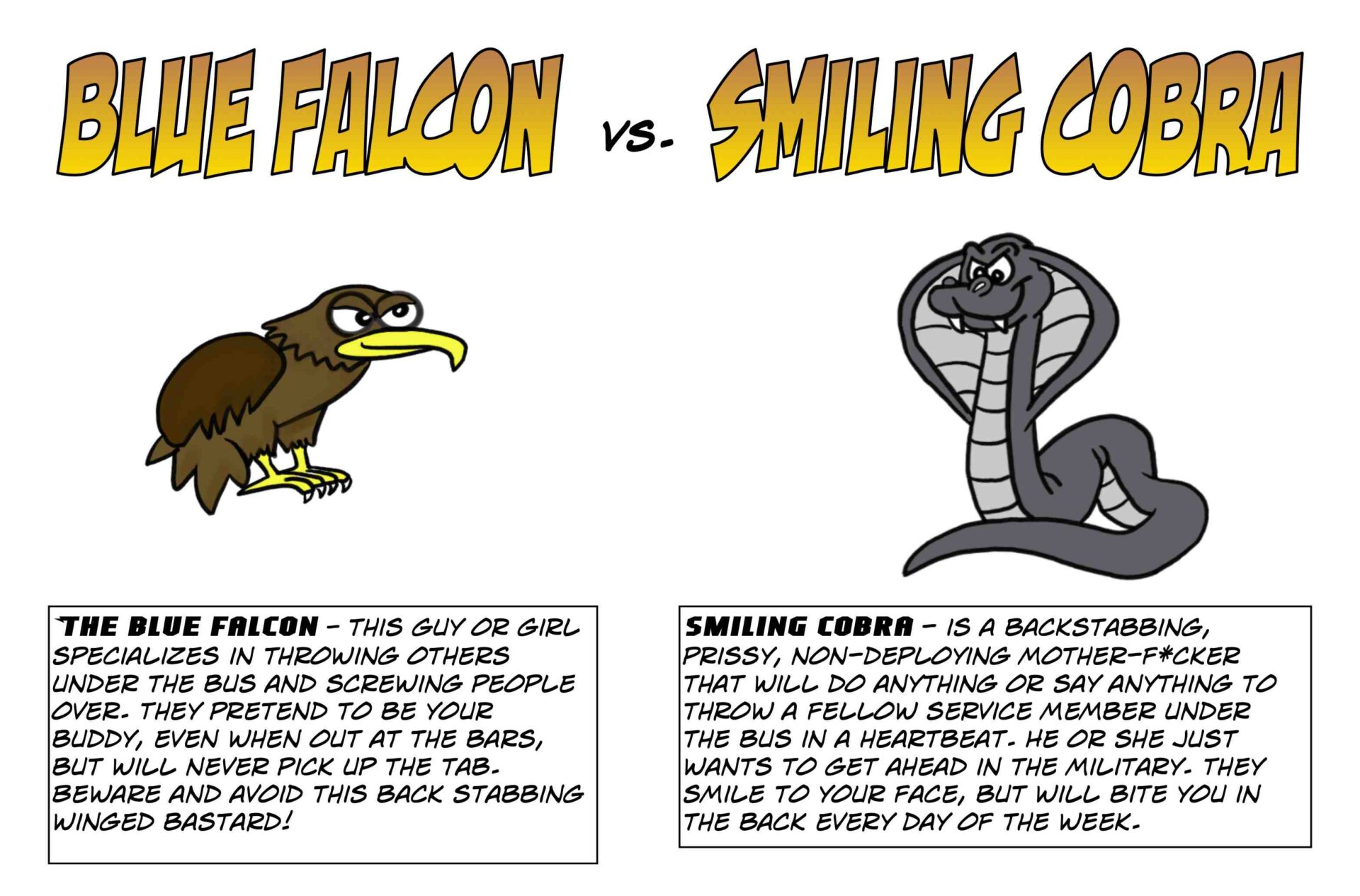 A blue falcon or smiling cobra is not wanted in the military.