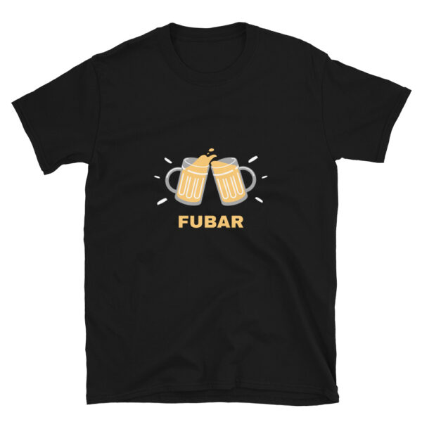 FUBAR in the military means Fucked Up Beyond All Recognition. This is a black colored funny shirt.