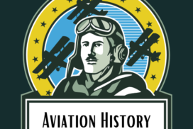 Aviation History is about men and women taking to the skies to follow their dreams and soar above the clouds.