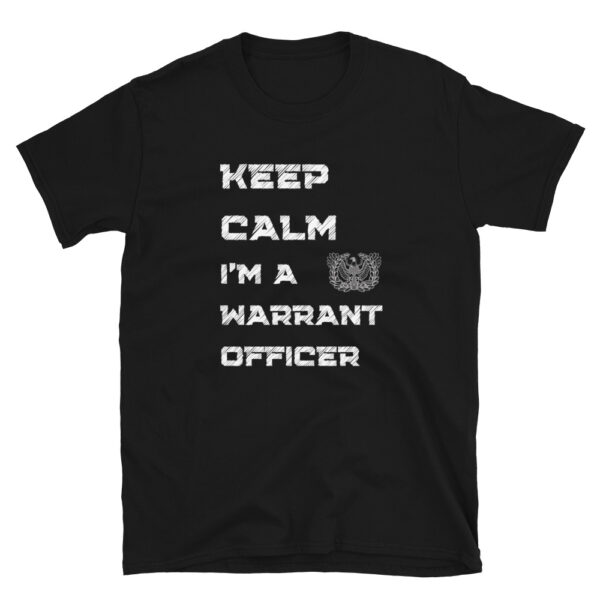 keep calm, I'm a warrant officer black military t-shirt that is available in all colors and sizes.